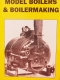 Model Boilers & Boiler Making by K. N. Harris