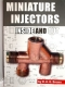 Miniature Injectors -  Inside And Out, By D.A.G. Brown